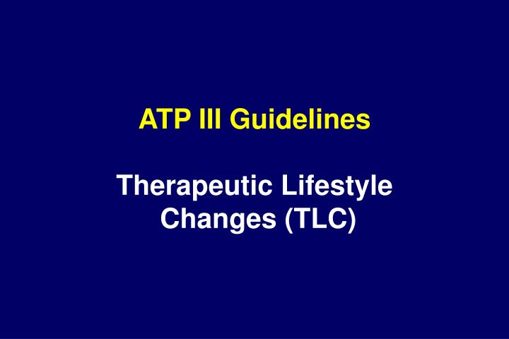 atp iii guidelines therapeutic lifestyle changes tlc n.