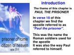 The theme of this chapter is PAUL THE PRISONER