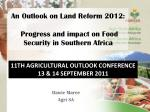 An Outlook on Land Reform 2012: Progress and impact on Food Security in Southern Africa