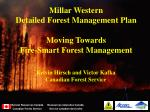 Millar Western  Detailed Forest Management Plan Moving Towards  Fire-Smart Forest Management