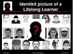 Identikit picture of a Lifelong Learner