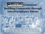 COMMON Commons : Building Community through Interdisciplinary Salons