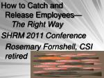 How to Catch and Release Employees— The Right Way  SHRM 2011 Conference