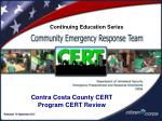 Contra Costa County CERT Program CERT Review