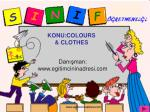 KONU:COLOURS & CLOTHES