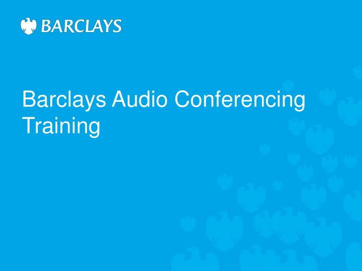 barclays audio conferencing training n.