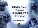 SECNAV Energy Training NECC/NECCPAC Overview