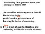 Proofreading Quiz: grammar points from past papers 2002 to 2007