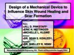 Design of a Mechanical Device to Influence Skin Wound Healing and Scar Formation