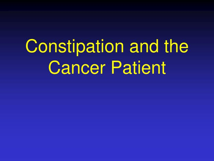 constipation and the cancer patient n.