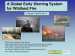 A Global Early Warning System for Wildland Fire