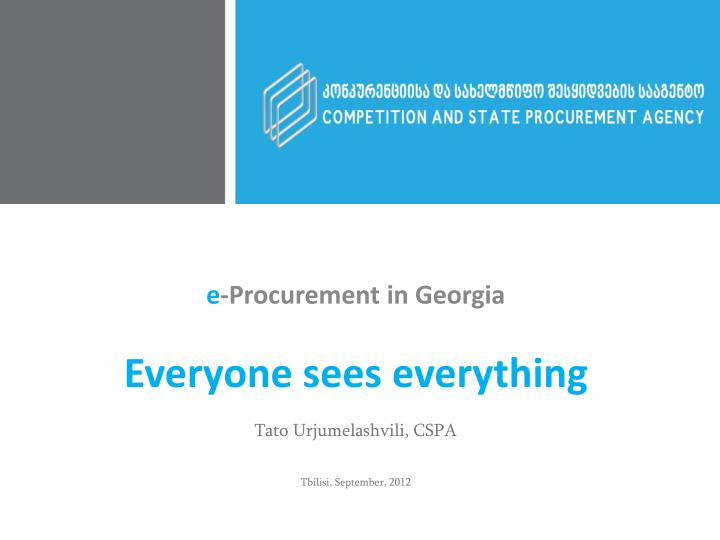 PPT - e -Procurement in Georgia Everyone sees everything