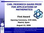 CARL FRIEDRICH GAUSS PRIZE  FOR APPLICATIONS OF MATHEMATICS