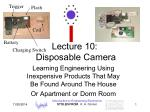 Lecture 10: Disposable Camera