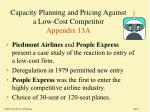Capacity Planning and Pricing Against   a Low-Cost Competitor Appendix 13A