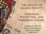 THE HEALTH OF ISLAND COUNTY:   FINDINGS, PRIORITIES, AND EMERGING ISSUES
