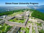 Simon Fraser University Progress