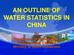 AN OUTLINE OF WATER STATISTICS IN CHINA