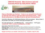 SWE-SC Presents: Mars Science Lab and Curiosity Rover by Caley Burke, NASA