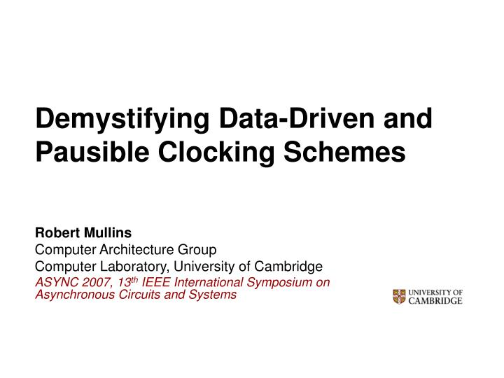 demystifying data driven and pausible clocking schemes n.
