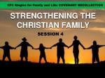 STRENGTHENING THE CHRISTIAN FAMILY