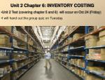 Unit 2 Chapter 6: INVENTORY COSTING
