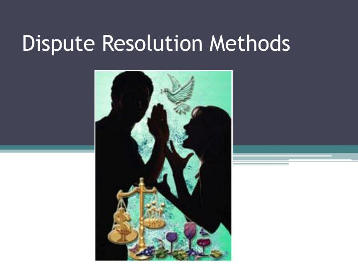 dispute resolution methods n.