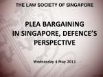 PLEA BARGAINING IN SINGAPORE, DEFENCE'S PERSPECTIVE