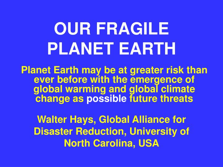 our fragile planet earth n.