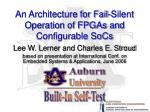 An Architecture for Fail-Silent Operation of FPGAs and Configurable SoCs