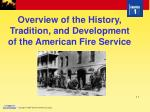 Overview of the History, Tradition, and Development of the American Fire Service