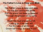 The Father's Love is Deep and Wide The Father's love is deep and wide