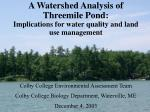 A Watershed Analysis of Threemile Pond: Implications for water quality and land use management