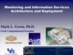 Monitoring and Information Services Architecture and Deployment