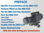 Identify Characteristics of the M68 CCO Perform PMCS on the M68 CCO Put the M68 CCO into Operation