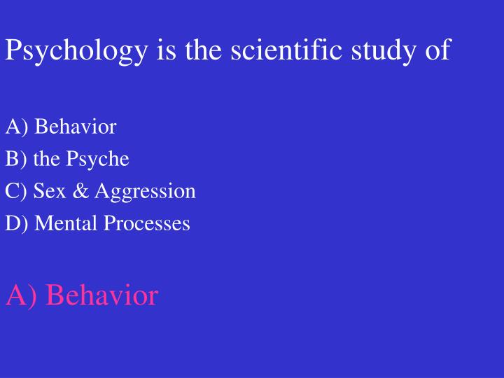 psychology is the scientific study of n.