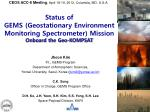 Status of  GEMS (Geostationary Environment  Monitoring Spectrometer) Mission
