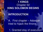 1 KINGS Chapter 02 KING SOLOMON BEGINS I.INTRODUCTION