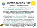 SUMMER READING FUN!! The following is a list of fun reading opportunities for you 