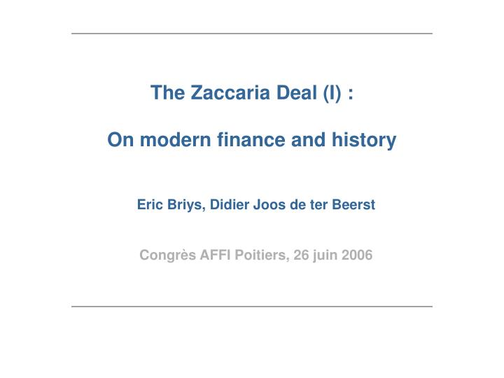 the zaccaria deal i on modern finance and history n.