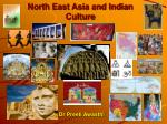 North East Asia and Indian Culture