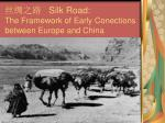 丝绸之路 Silk Road: The Framework of Early Conections between Europe and China