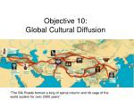Objective 10:  Global Cultural Diffusion