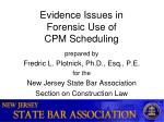 Evidence Issues in ForensicUse of CPMScheduling
