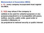 Memorandum of Association (MOA ) s. 16 – every company incorporated must register the MOA.