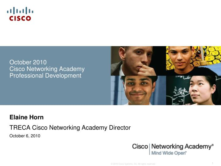 october 2010 cisco networking academy professional development n.