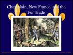 Champlain, New France, and the Fur Trade