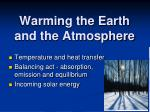 Warming the Earth and the Atmosphere