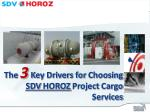 The 3 Key Drivers for Choosing SDV HOROZ Project Cargo Services