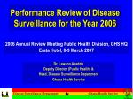 Performance Review of Disease Surveillance for the Year 2006